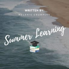 Summer Learning Ideas and Tips from Melanie Crumpler!
